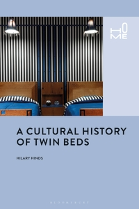 Bloomsbury Collections - A Cultural History of Twin Beds