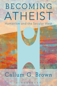 Bloomsbury Collections - Becoming Atheist - Humanism and the