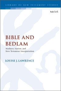 Bloomsbury Collections - Bible and Bedlam - Madness, Sanism