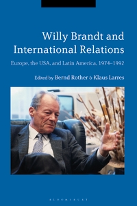 Bloomsbury Collections - Willy Brandt and International Relations